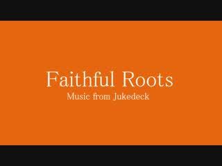 【人工知能オリジナル曲】Faithful Roots 【Jukedeck】